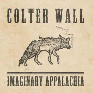 Colter Wall - Imaginary Appalachia