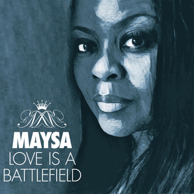 Love Is a Battlefield - Maysa song