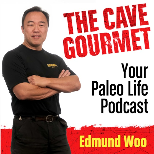 The Cave Gourmet Paleo Life Podcast