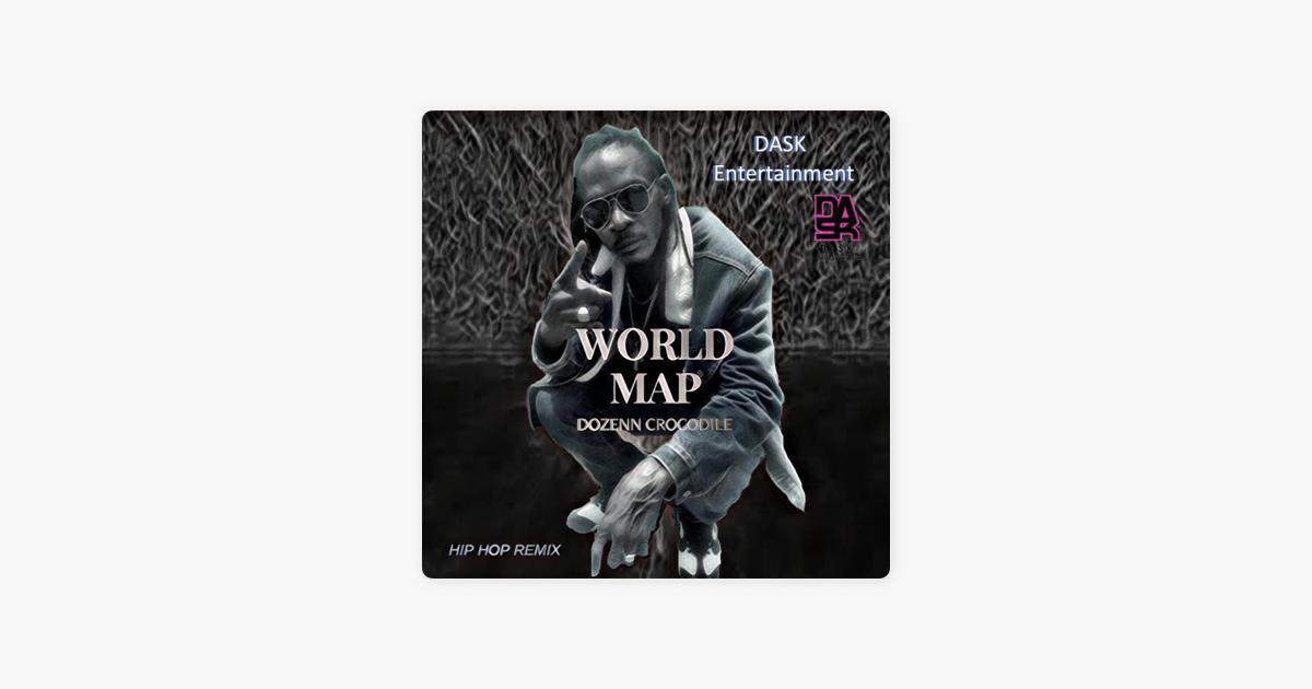 World Map (Hip-Hop Remix) - Single by Dozenn Crocodile