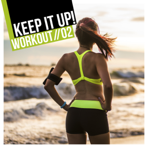 Various Artists - Keep It Up: Workout, Vol. 2