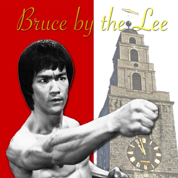podcast – Bruce by the Lee