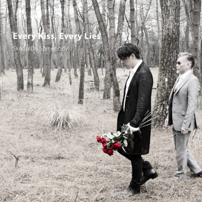 Every Kiss, Every Lies - Single - Skoop on Somebody