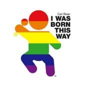 Carl Bean - I Was Born This Way (Gomi's Radio Edit)