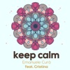 Keep Calm (feat. Cristina) - Single, Emanuele Curà