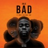 Juls - Bad feat Not3s Kojo Funds  Eugy Song Lyrics
