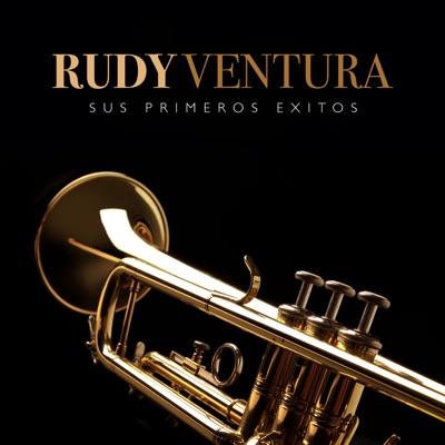 Rudy Ventura Sus Primeros Éxitos - Rudy Ventura