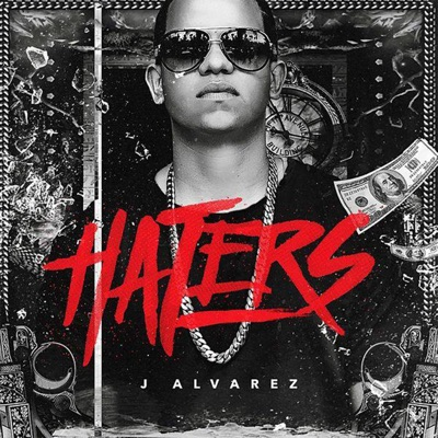 Haters - Single - J Alvarez