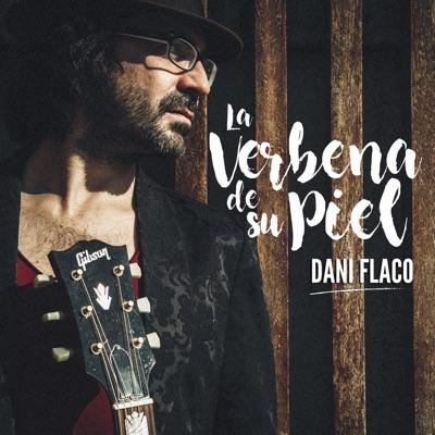 La Verbena de Su Piel - Single - Dani Flaco