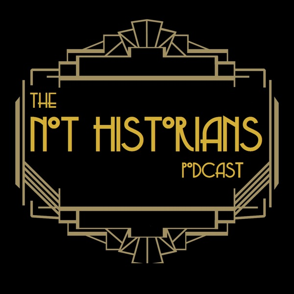 The Not Historians Podcast
