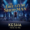 """This Is Me (From """"The Greatest Showman"""") - Kesha"""