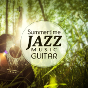 Summertime Jazz Music Guitar: Friday Night Moody Jazz, Free Time with Friends, Smooth Guitar Jazz - Classical Jazz Guitar Club