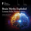 The Great Courses & Indre Viskontas - Brain Myths Exploded: Lessons from Neuroscience  artwork