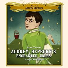 Audrey Hepburn's Enchanted Tales (Unabridged)