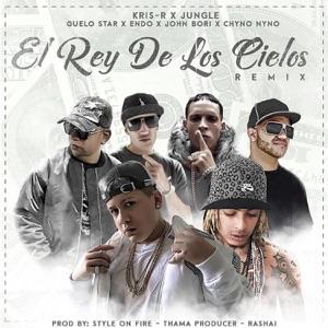 El Rey de los Cielos (Remix) [feat. Kris R., Jungle, Endo, Chyno Nyno & John Bori] - Single Mp3 Download