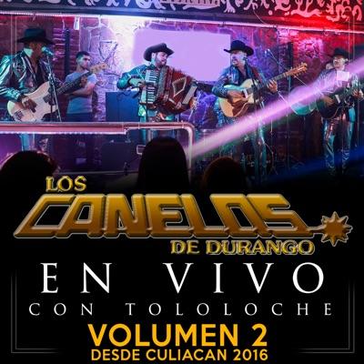 En Vivo Con Tololoche 2016, Vol. 2 - Los Canelos de Durango