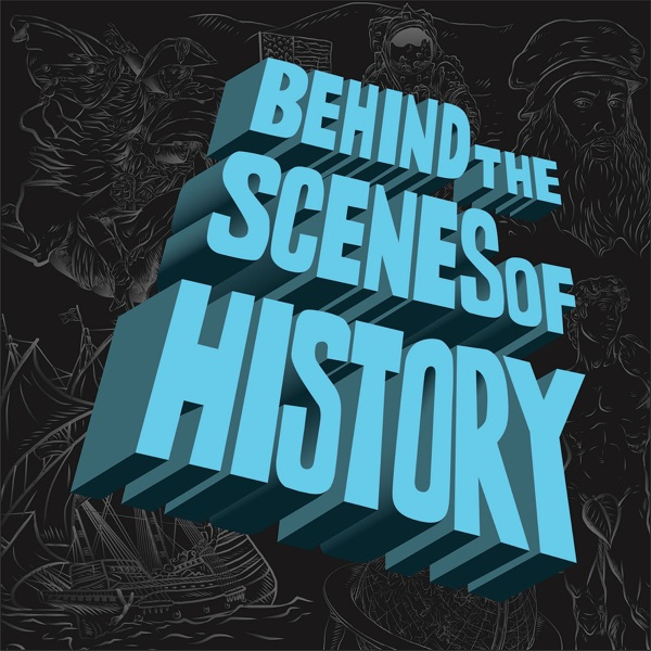 Behind The Scenes of History