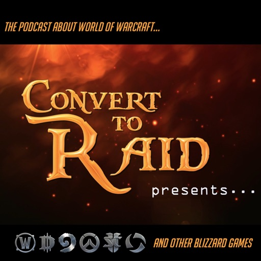 Cover image of Convert to Raid Presents: The podcast for World of Warcraft and other Blizzard Games!