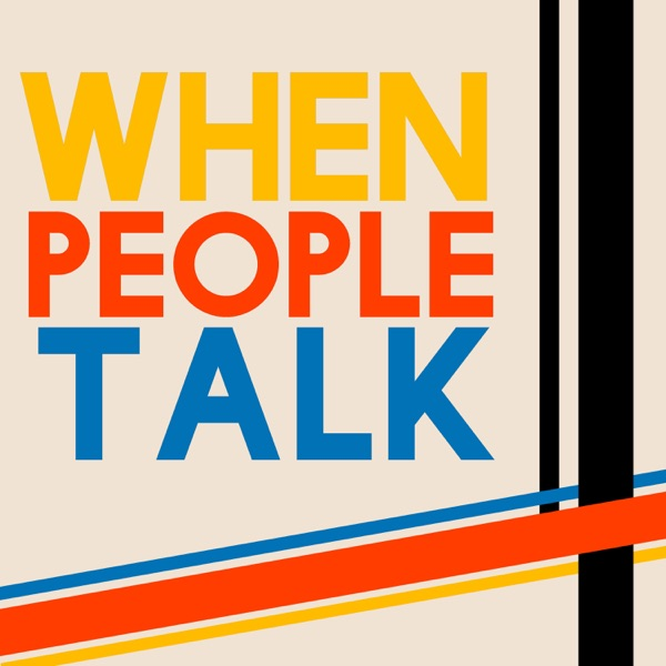 When People Talk Podcast