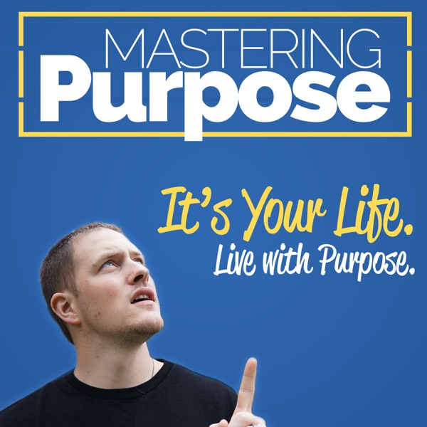 Mastering Purpose: Entrepreneurship, Lifestyle, Creative Mastery