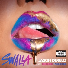 Swalla by Jason Derulo feat. Nicki Minaj & Ty Dolla $ign