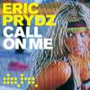 Call On Me (Remixes) - EP - Eric Prydz