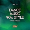 Dance Music 90's Style, Vol. 5 (20 Top Tunes)
