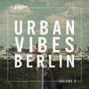 Urban Vibes Berlin, Vol. 2 - Various Artists