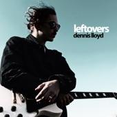 Dennis Lloyd - Leftovers