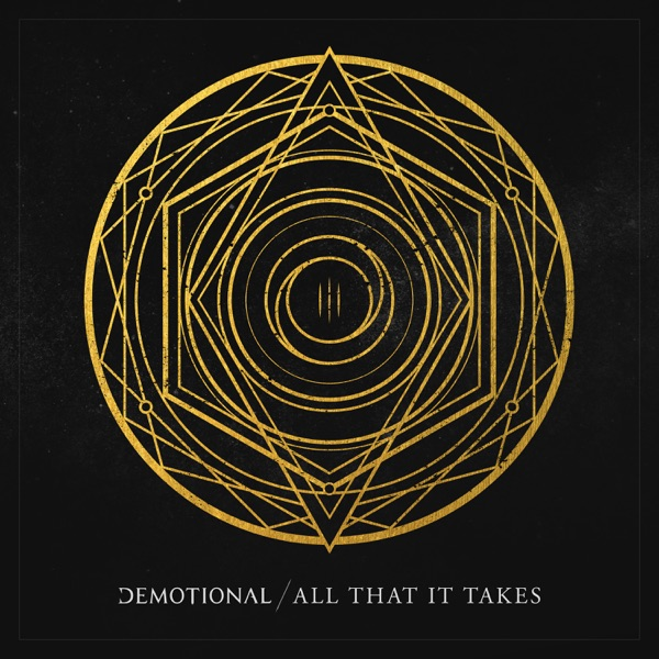 dEMOTIONAL - All That It Takes [single] (2017)