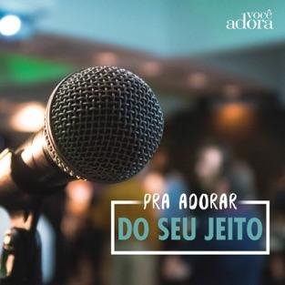 Pra Adorar do Seu Jeito – Various Artists