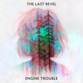 The Last Revel - Engine Trouble