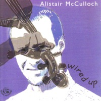 Wired Up by Alistair McCulloch on Apple Music