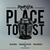 The Recipe - Place to Rest (feat. Spark Master Tape & Talib Kweli)