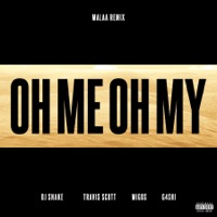 Oh Me Oh My (feat. Travis Scott, Migos & G4shi) [Malaa Remix] - Single Mp3 Download