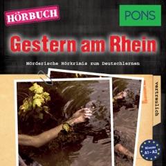 Gestern am Rhein. Mörderische Kurzkrimis zum Deutschlern: PONS Hörbuch Deutsch als Fremdsprache