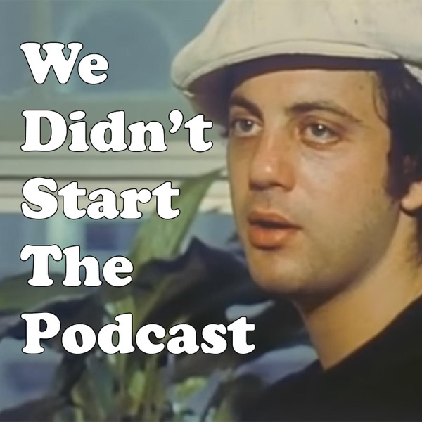 We Didn T Start The Fire Billy Joel: Reviews Of We Didn't Start The Podcast