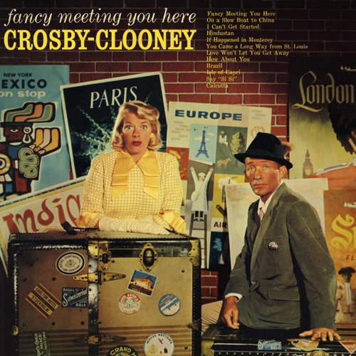 Bing Crosby & Rosemary Clooney - Fancy Meeting You Here (Remastered)