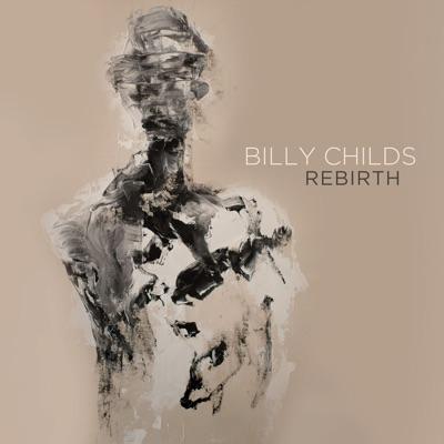 Rebirth - Billy Childs