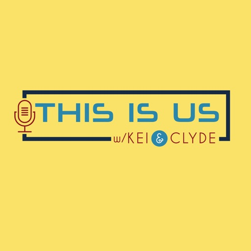 Cover image of This Is Us Podcast with Kei & Clyde
