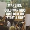 Start a Fire (feat. Cold War Kids & Anne Dereaux) - Single, Wargirl