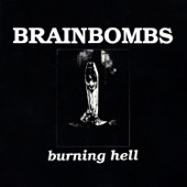Brainbombs - It's a Burning Hell