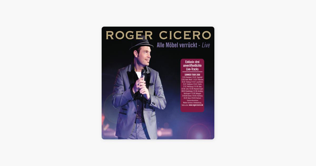 Alle Möbel Verrückt Live Single Von Roger Cicero Bei Apple Music