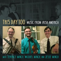 This Day Too: Music from Irish America by Terence Winch, Michael Winch & Jesse Winch on Apple Music