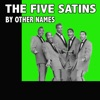The Five Satins By Other Names