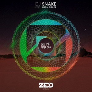 Let Me Love You (feat. Justin Bieber) [Zedd Remix] - Single Mp3 Download