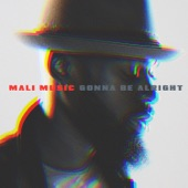 Mali Music - Gonna Be Alright