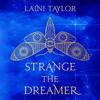 Strange the Dreamer (Unabridged) - Laini Taylor