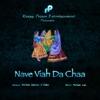 Nave Viah Da Chaa Single