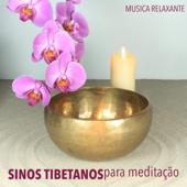 Sinos Tibetanos para Meditação - Meditação com Taças Tibetanas e Música Relaxante com Tigela Tibetana para Curar a Alma, a Mente eo Corpo